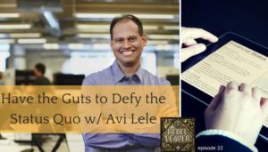 defy status quo with Avi Lele