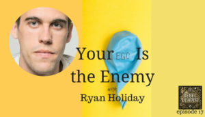 ryan holiday ego is the enemy