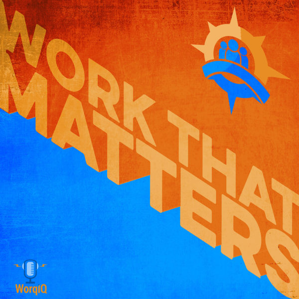 work that matters podcast