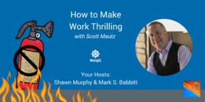 make work thrilling